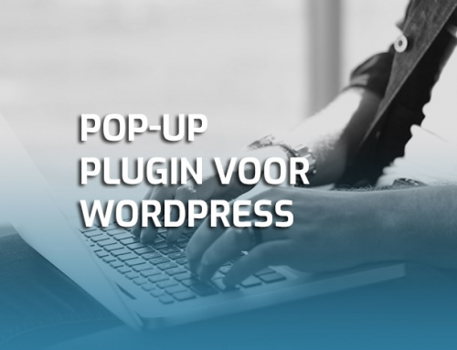 Pop-up plugin in WordPress, hoe werkt dat?