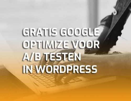 Google Optimize, gratis A/B testen op je WordPress website