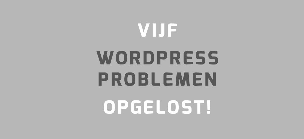 WordPress problemen opgelost