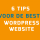 Zes tips voor de beste WordPress website
