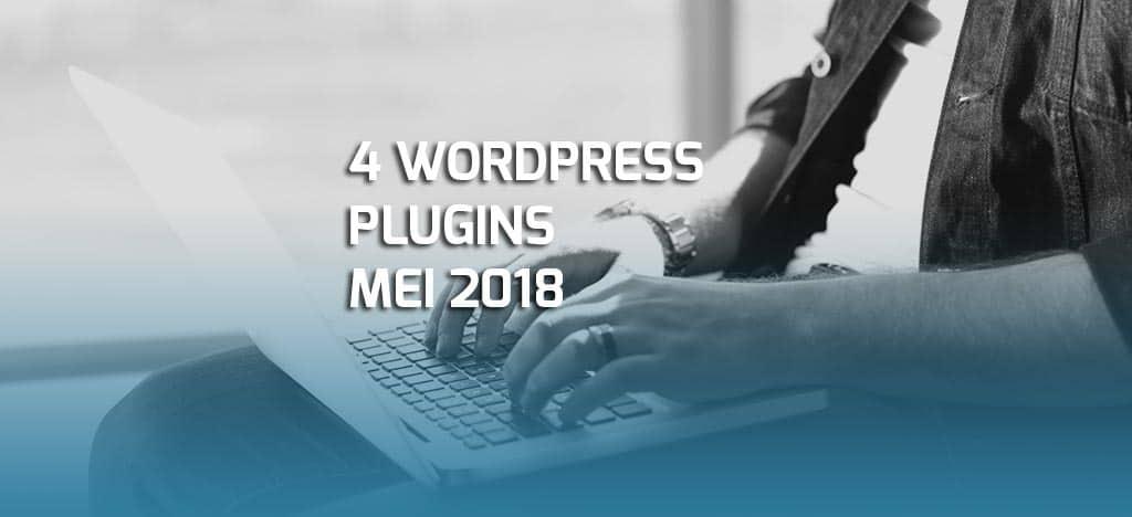 Vier WordPress plugins mei 2018