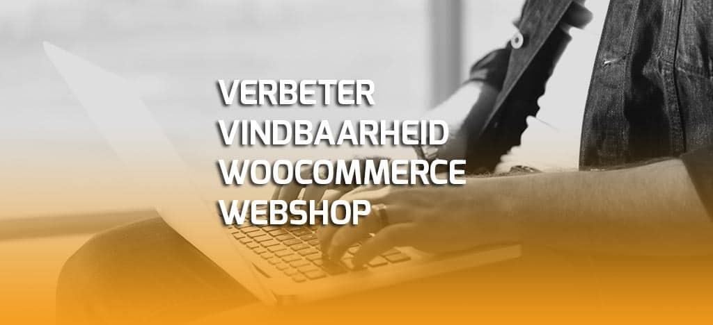 Verbeter de vindbaarheid van je WooCommerce webshop