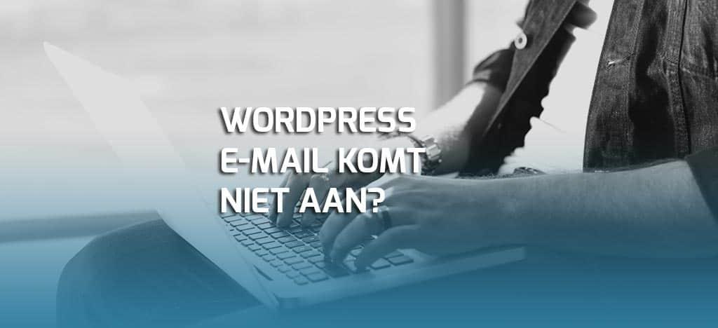 WordPress e-mail komt niet aan?