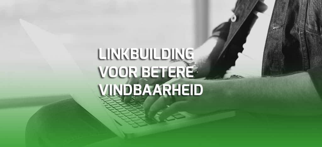 Linkbuilding voor betere vindbaarheid