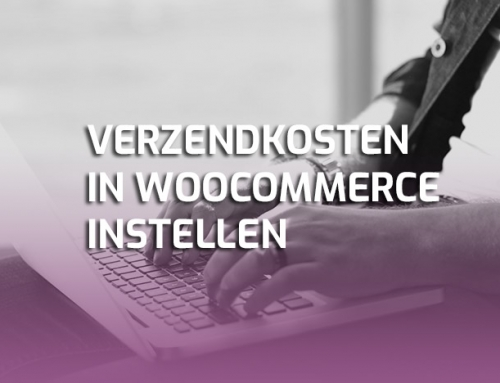 Verzendkosten instellen via Table Rate shipping (Woocommerce)