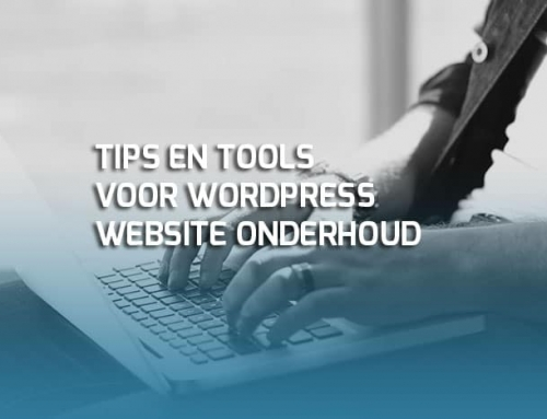 Zo onderhoud je jouw WordPress website: tips & tools