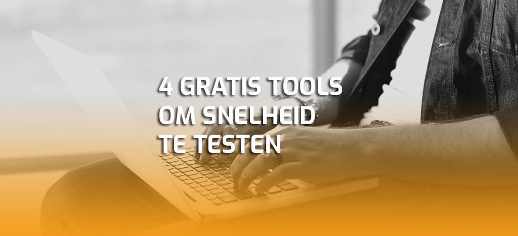 4 tools om snelheid website te testen
