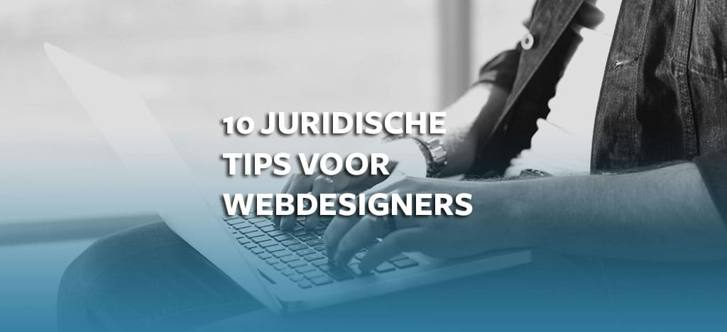 10 juridische tips voor webdesigners
